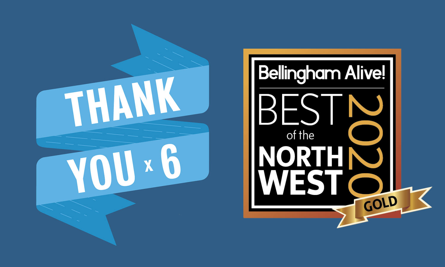 Thank you times six. Bellingham Alive! Best of the Northwest 2020 (Gold).