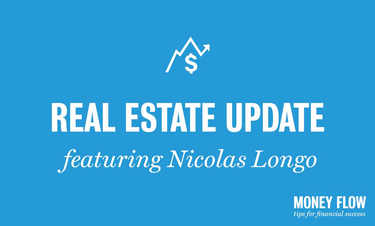 Real Estate Update featuring Nicolas Longo.